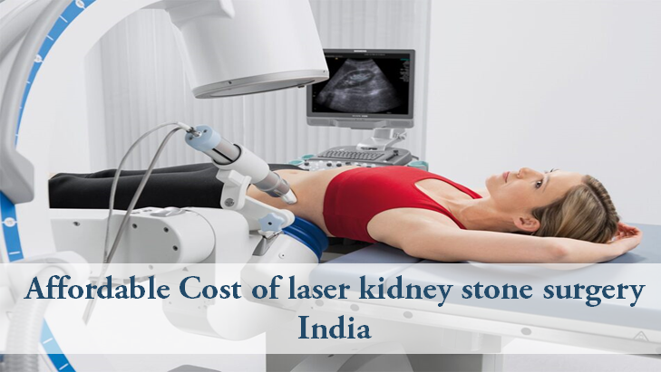 Affordable Cost Of Laser Kidney Stone Surgery India Indian Health Guru Blog