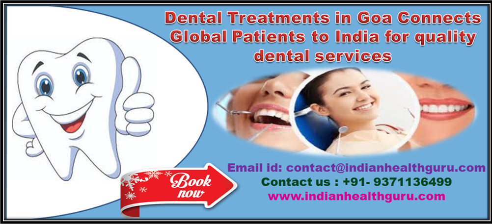Dental Treatments in Goa Connects Global Patients to India for quality dental services